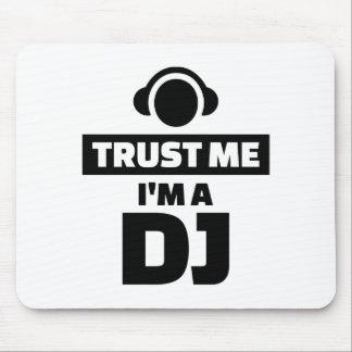 Trust me I'm a DJ Mouse Pad