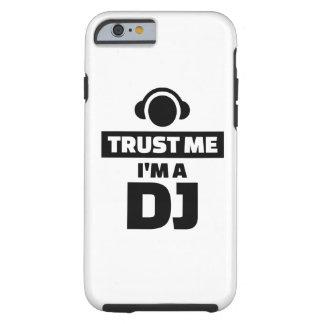 Trust me I'm a DJ Tough iPhone 6 Case