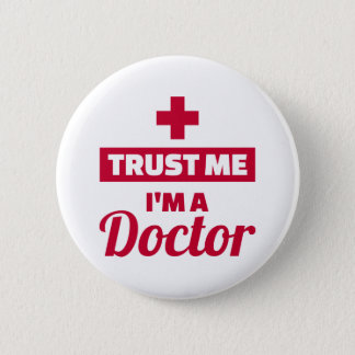 Trust me I'm a doctor 2 Inch Round Button