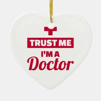 Trust me I'm a doctor Ceramic Ornament