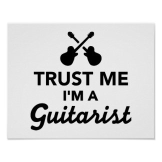 Trust me I m a guitarist Posters