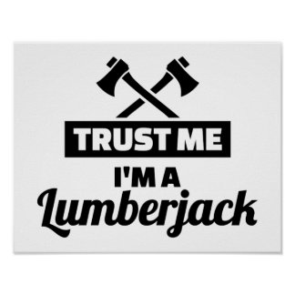 Trust me I'm a lumberjack Poster