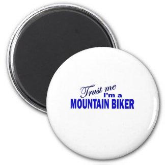 Trust Me I;m a Mountain Biker Magnet
