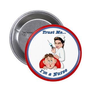 Trust Me - I m a Nurse Pin