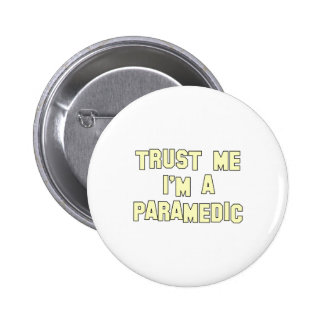 Trust Me I m a Paramedic Pins
