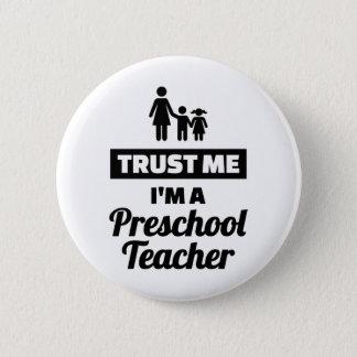 Trust me I'm a preschool teacher 2 Inch Round Button