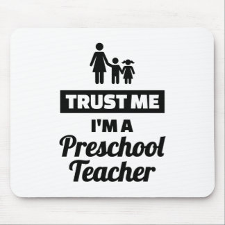 Trust me I'm a preschool teacher Mouse Pad