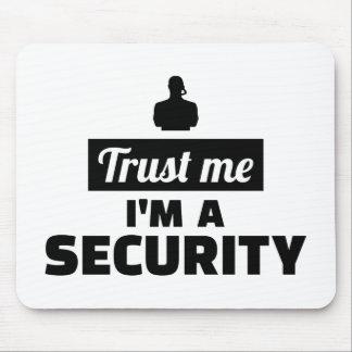Trust me I'm a security guard Mouse Pad