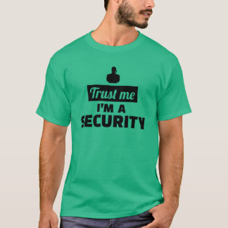 Trust me I'm a security guard T-Shirt