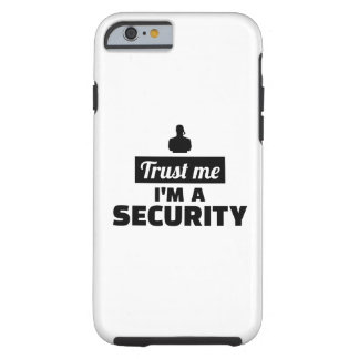 Trust me I'm a security guard Tough iPhone 6 Case