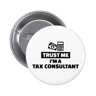 Trust me I'm a tax consultant 2 Inch Round Button