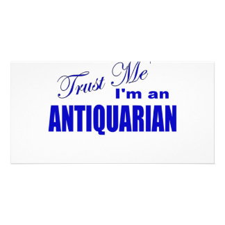 Trust Me I m An Antiquarian Picture Card