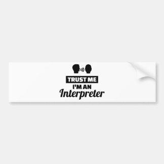 Trust me I'm an Interpreter Bumper Sticker