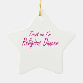 Trust me I m Religious Dancer Christmas Tree Ornament