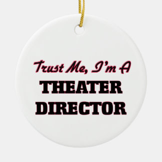 Trust me I'm a aater Director Christmas Ornament