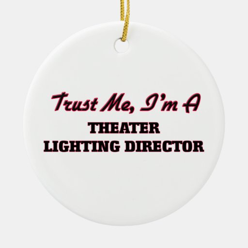 Trust me I'm a aater Lighting Director Ornament