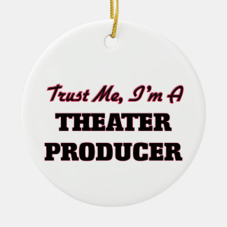 Trust me I'm a aater Producer Christmas Ornament