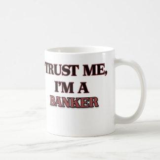 Trust Me I'm A BANKER Coffee Mugs