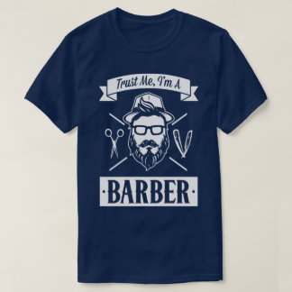 Trust Me I'm A Barber Work Humour Funny T-Shirt