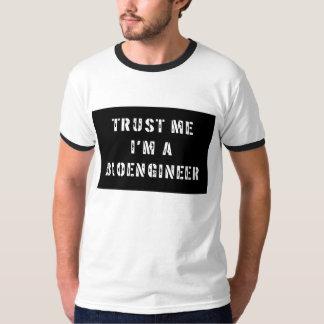 Trust Me I'm A Bioengineer T-Shirt