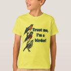 Trust Me I'm a Birder T-Shirt