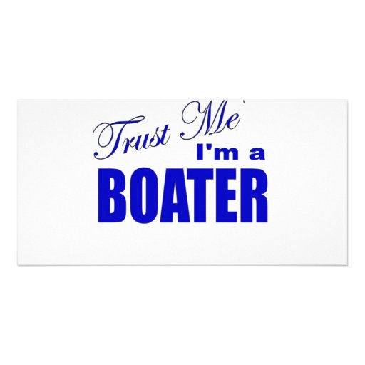 Trust Me I'm a Boater Photo Greeting Card