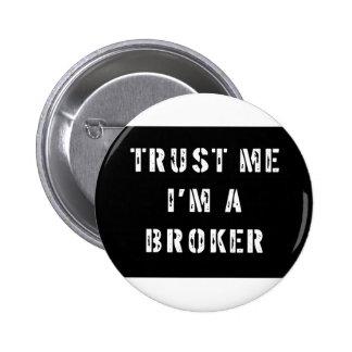 Trust Me I'm a Broker 2 Inch Round Button