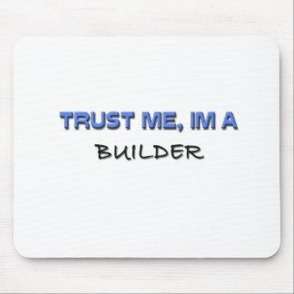 Trust Me I'm a Builder Mouse Pad