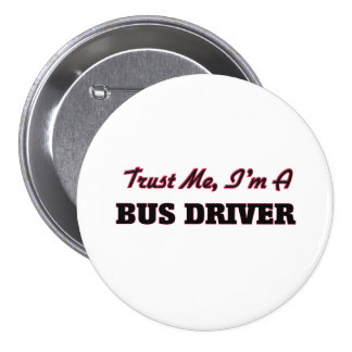 Trust me I'm a Bus Driver Pin