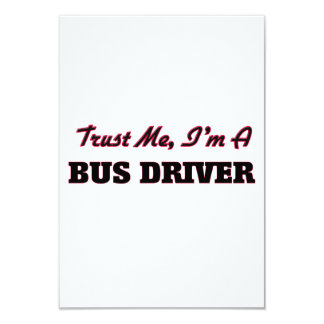 "Trust me I'm a Bus Driver 3.5"" X 5"" Invitation Card"
