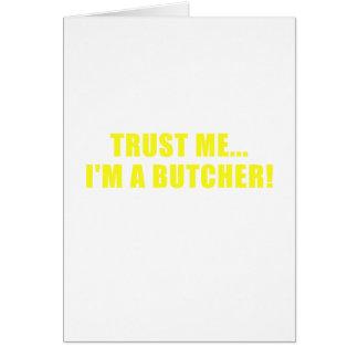 Trust Me Im a Butcher Card