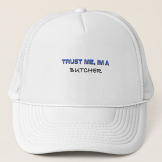 Trust Me I'm a Butcher Trucker Hat