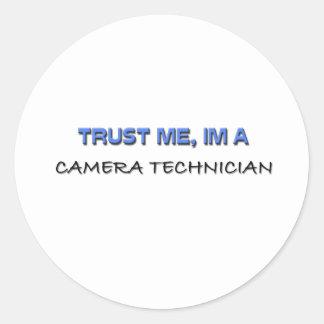 Trust Me I'm a Camera Technician Round Sticker
