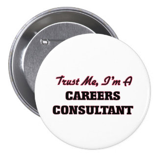 Trust me I'm a Careers Consultant Pins