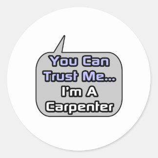 Trust Me .. I'm a Carpenter Stickers