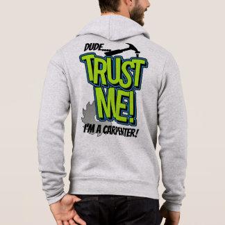 Trust Me Im a Carpenter Sweat Shirt