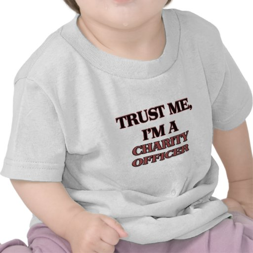 Trust Me I'm A CHARITY OFFICER Shirts