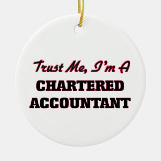 Trust me I'm a Chartered Accountant Round Ceramic Ornament