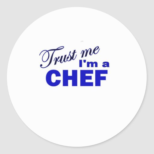 Trust Me I'm a Chef Round Stickers