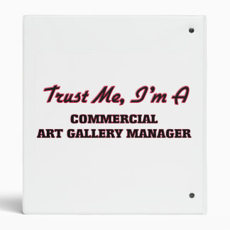 Trust me I'm a Commercial Art Gallery Manager Vinyl Binders