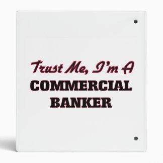 Trust me I'm a Commercial Banker 3 Ring Binder