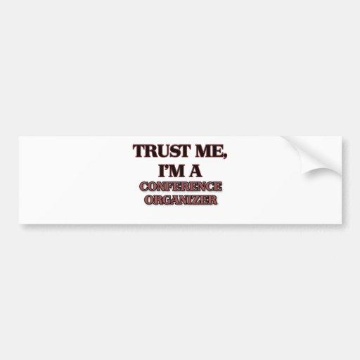 Trust Me I'm A CONFERENCE ORGANIZER Bumper Stickers