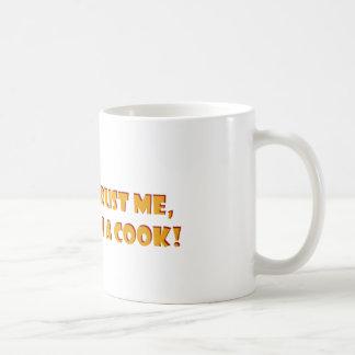 Trust me i'm a cook! coffee mug