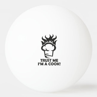 Trust me i'm a cook! ping pong ball
