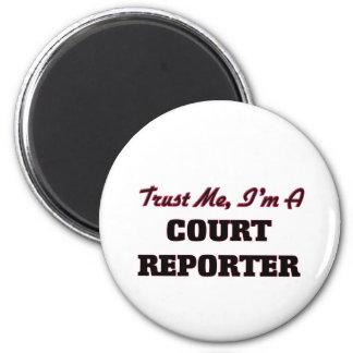 Trust me I'm a Court Reporter Fridge Magnet