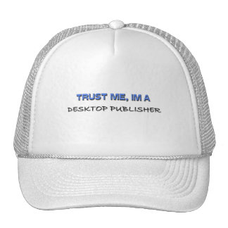 Trust Me I'm a Desktop Publisher Mesh Hats