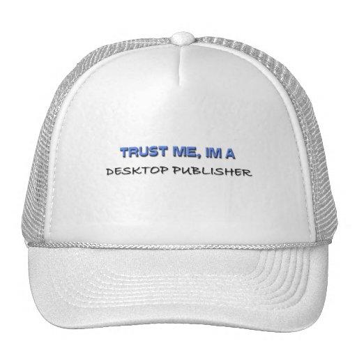 Trust Me I'm a Desktop Publisher Mesh Hats