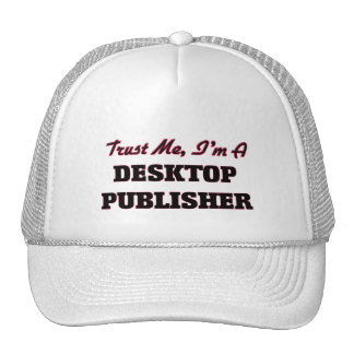 Trust me I'm a Desktop Publisher Trucker Hats