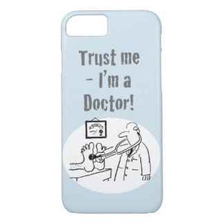 Trust Me - I'm a Doctor! Funny Cartoon iPhone 8/7 Case