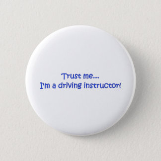 Trust Me I'm A Driving Instructor 2 Inch Round Button